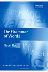 The Grammar of Words: An Introduction to Linguistic Morphology (Oxford Textbooks in Linguistics) Kindle Edition