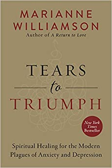 image for Tears to Triumph: Spiritual Healing for the Modern Plagues of Anxiety and Depression