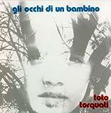 Gli Occhi Di Un Bambino by Torquati, Toto (0100-01-01)