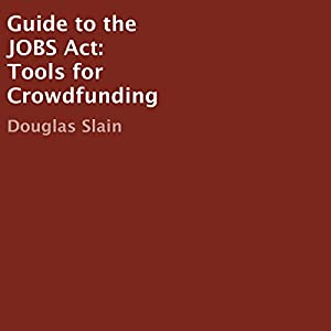 Guide to the JOBS Act: Tools for Crowdfunding Audiobook