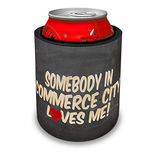 NEONBLOND Somebody in Commerce City Loves me, Colorado Slap Can Cooler Insulator Sleeve ()