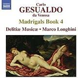 Carlo Gesualdo da Venosa - Madrigals Book 4