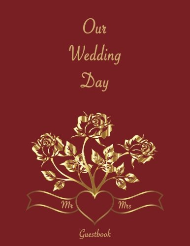 Our Wedding Day Guestbook: Wedding Guestbook. Soft cover, Red with Gold Roses, 110 pages 8.5x11
