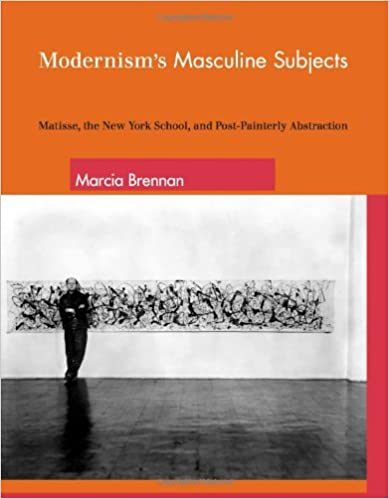 Modernism's Masculine Subjects: Matisse, the New York School, and Post-Painterly Abstraction