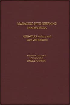 Book Managing Path-breaking Innovations: Cern-atlas, Airbus, and Stem Cell Research (Technology, Innovation, and Knowledge Management)