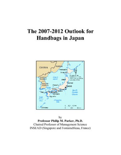 The 2007-2012 Outlook for Handbags in -