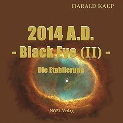 2014 A.D.: Die Etablierung (Black Eye 2)