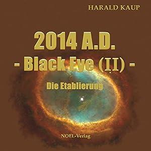 2014 A.D.: Die Etablierung (Black Eye 2) Hörbuch