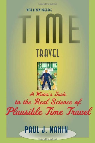 Time Travel: A Writer's Guide To The Real Science Of Plausible Time Travel