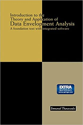 Book Introduction to the Theory and Application of Data Envelopment Analysis: A Foundation Text with Integrated Software