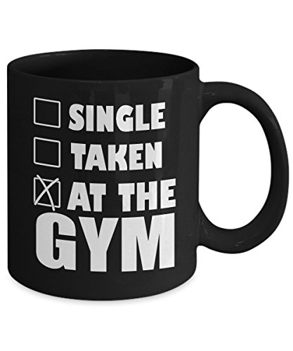 Single Taken At The Gym Black Coffee Mug (15oz)