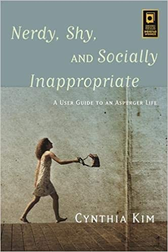 Nerdy, Shy, and Socially Inappropriate: A User Guide to an Asperger Life - Popular Autism Related Book