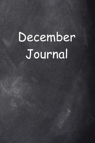 Monthly Theme Boards - December Journal Chalkboard Design: (Notebook, Diary, Blank Book) (Monthly Journals Notebooks Diaries)