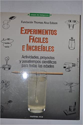 Experimentos Faciles e Increibles (The Thomas Edison Book Of Easy & Incredible Experiments) (Spanish) Paperback