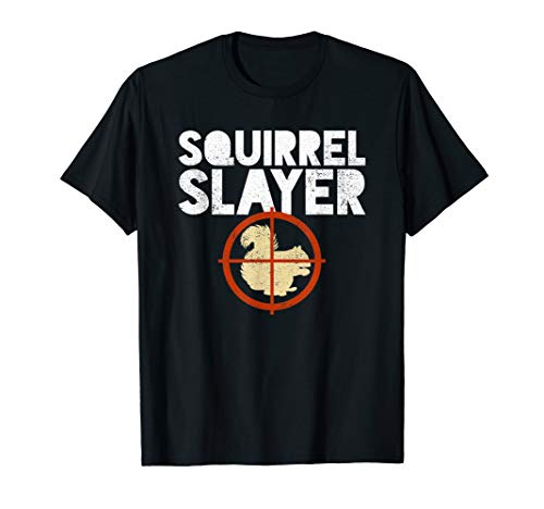 Squirrel Slayer Squirrel Hunting Humor Shirt