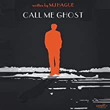 Call Me Ghost Audiobook by MJ Hague Narrated by Brian Troxell