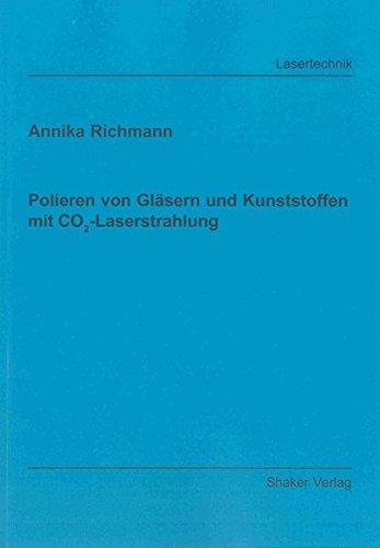 Polieren von Glsern und Kunststoffen mit CO2-Laserstrahlung