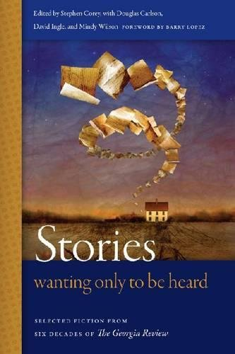 Stories Wanting Only to Be Heard: Selected Fiction from Six Decades of The Georgia Review PDF