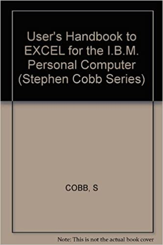 Read The Stephen Cobb User's Handbook to Excel for the IBM PC (Stephen Cobb Series) PDF