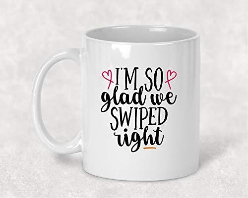 I'm so Glad We Swiped Right Mug, Girlfriend Gift, Wife Love Mug Valentines Day Gift