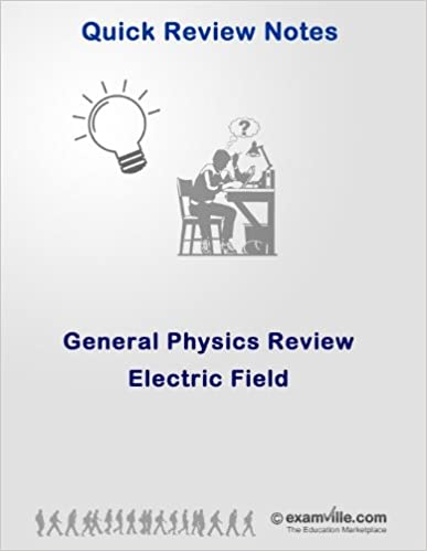 Electric Field (Quick Review Physics) (Quick Review Notes)