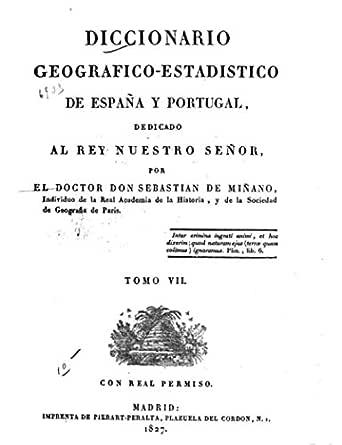Diccionario geografico-estadistico de España y Portugal - Tomo VII eBook: Miñano y Bedoya, Sebastián de: Amazon.es: Tienda Kindle