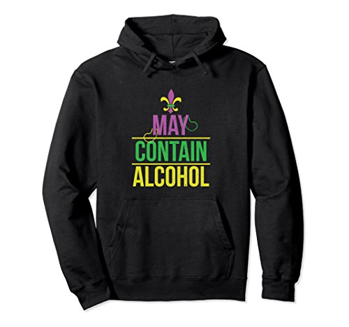 Unisex May Contain Alcohol Mardi Gras Party Drinking Hoodie Shirt Large Black (Alcohol Sweatshirt)