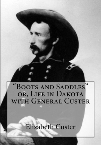 """""""Boots and Saddles"""" or, Life in Dakota with General for sale  Delivered anywhere in Canada"""