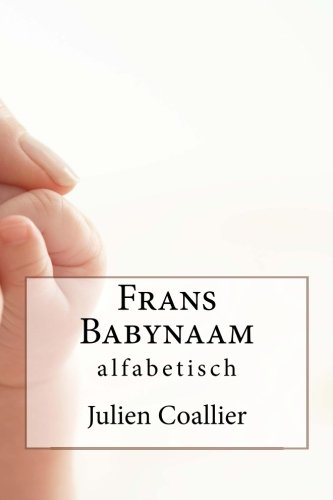 Download Frans Babynaam: alfabetisch (Dutch Edition) PDF