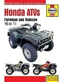 Haynes Honda Foreman and Rubicon ATVs Repair Manual (1995-2011)