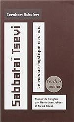 Sabbataï Tsevi : Le messie mystique 1626-1676