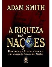 Riqueza das nações: Uma investigação sobre a natureza e as causas da riqueza das nações
