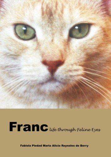 FRANC-LIFE THROUGH FELINE EYES