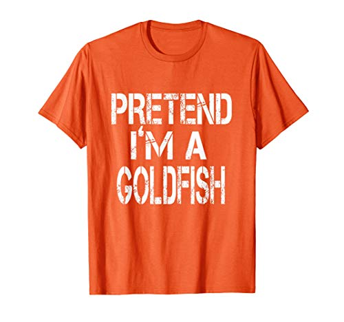 Pretend I'm A Goldfish Lazy Halloween Costume  T-Shirt