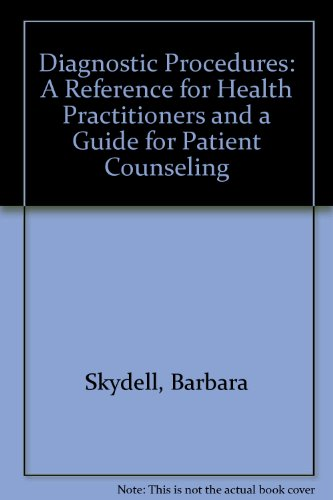 Diagnostic Procedures: A Reference for Health Practitioners and a Guide for Patient Counseling