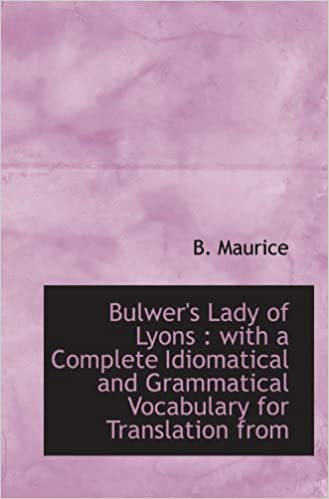Book Bulwer's Lady of Lyons : with a Complete Idiomatical and Grammatical Vocabulary for Translation from