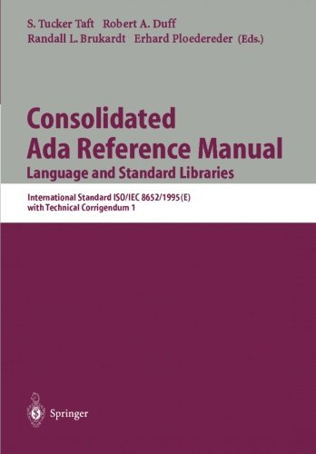 Consolidated Ada Reference Manual: Language and Standard Libraries (Lecture Notes in Computer Science) (v. 1) by Brand: Springer