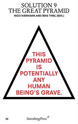 Solution 9: The Great Pyramid (Sternberg Press / Solution Series) Ingo Niermann