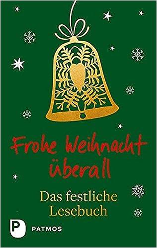 Frohe Weihnacht überall Das Festliche Lesebuch Amazonde