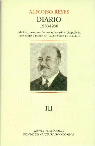 Descargar Libro Diario Iii: Santos,5 De Abril De 1930-montevideo,30 De Junio De 1936 Alfonso Reyes