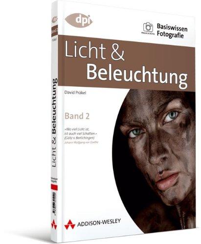 Basiswissen Fotografie: Licht & Beleuchtung: Band 2 (DPI Fotografie) Taschenbuch – 1. Mai 2007 David Präkel Addison-Wesley Verlag 3827325021 9783827325020