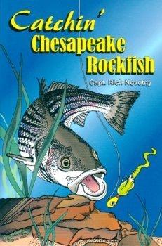 Catchin' Chesapeake Rockfish (Catchin' Chesapeake Rockfish, Volume 1)