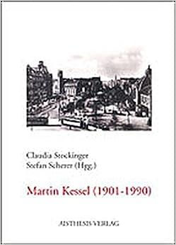 Martin Kessel (1901 - 1990) - ein Autor der Klassischen Moderne ...