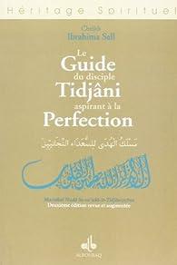 Guide du Disciple Tidjani Aspirant a la Perfection, (le) par  Cheikh Ibrahima Sall