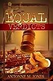 Equal Verdicts, Antonne M. Jones, 098259626X