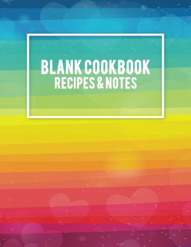 "Blank Cookbook Recipes & Notes: Colorful Gay Flag, Recipe Journal, Blank Cookbooks To Write In Large Print 8.5"" x 11"" Recipe Keeper, Family Recipe, ... Cookbook, Gifts for Chefs, Foodies, Cooking by Bluesky Planners"