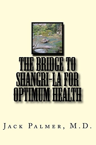 The Bridge to Shangri-La for Optimum Health: A book to help you keep and restore your health ()