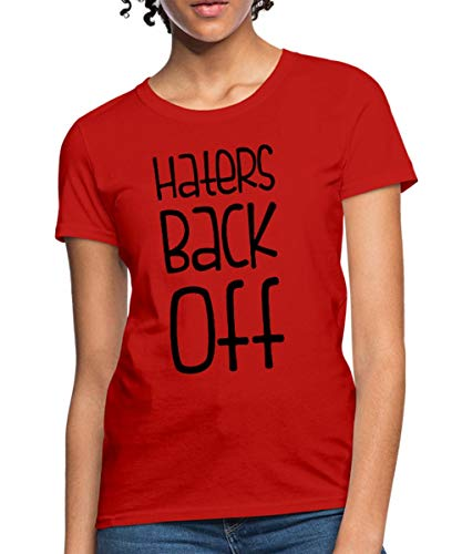 Spreadshirt Miranda Sings Merch Haters Back Off Women's T-Shirt, S (Size 4-6), red -