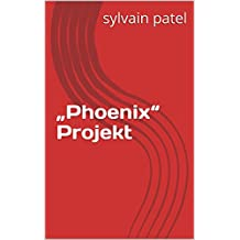 """Phoenix"" Projekt (German Edition)"