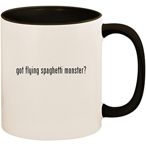 got flying spaghetti monster? - 11oz Ceramic Colored Inside and Handle Coffee Mug Cup, Black ()